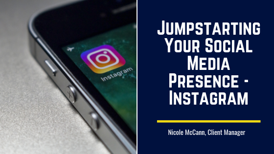 Jumpstarting Your Social Media Presence – Instagram