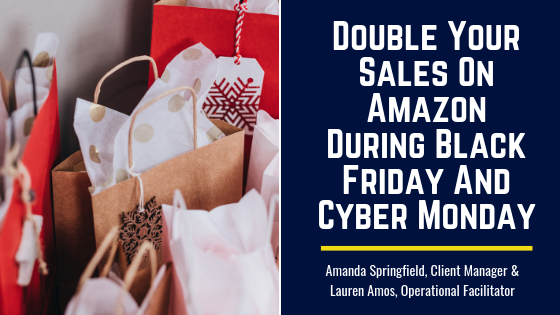 Double Your Sales On Amazon During Black Friday And Cyber Monday