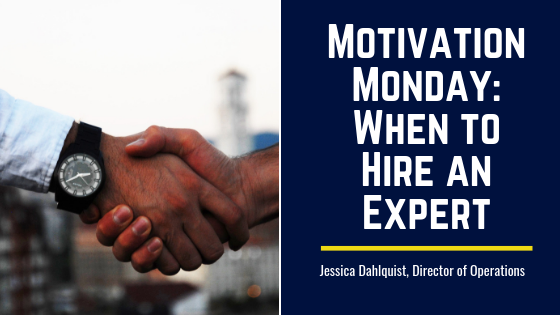 Motivation Monday: When to Hire an Expert