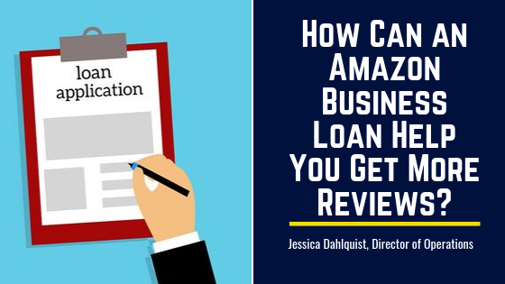 How Can an Amazon Business Loan Help You Get More Reviews?