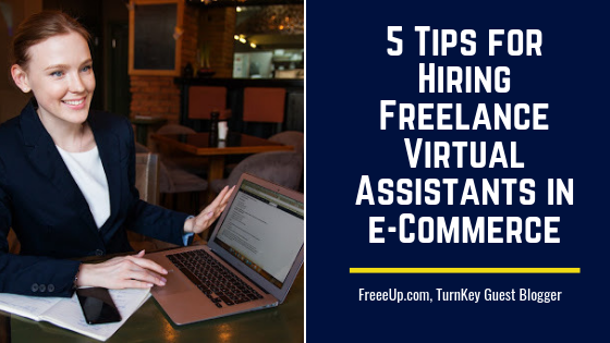 5 Tips for Hiring Freelance Virtual Assistants in e-Commerce
