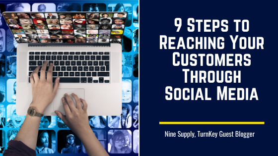 9 Steps to Reaching Your Customers Through Social Media