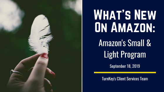 What's New on Amazon: Amazon's Small & Light Program