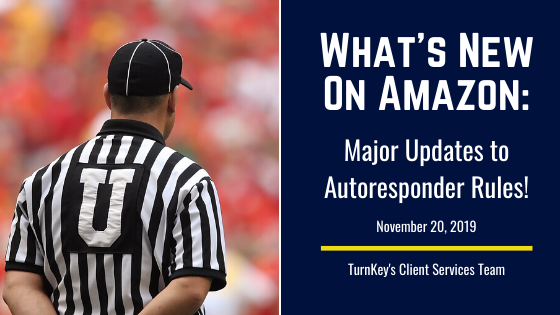 What's New on Amazon: Major Updates to Autoresponder Rules!