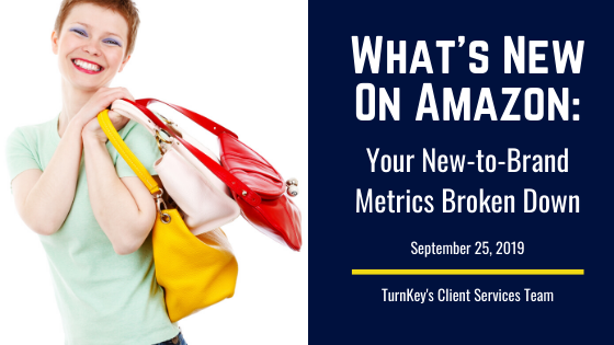 What's New on Amazon: Your New-to-Brand Metrics Broken Down