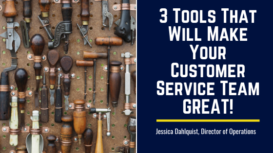3 Tools That Will Make Your Customer Service Team GREAT!