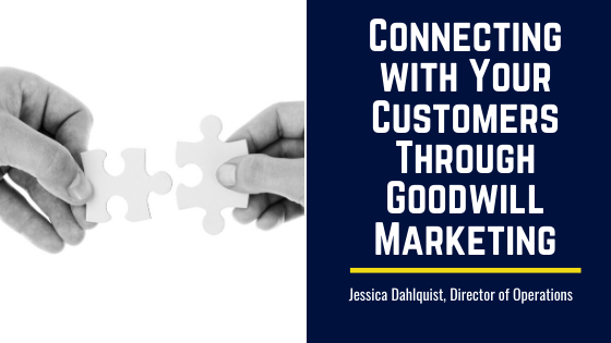 Connecting with Your Customers Through Goodwill Marketing