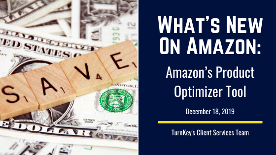 What's New on Amazon: Amazon's Product Optimizer Tool​