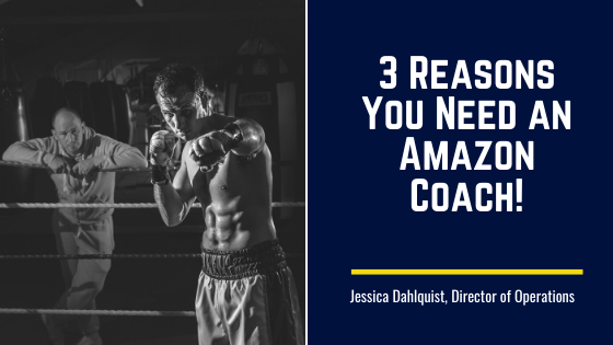 3 Reasons You Need an Amazon Coach!