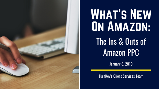 What's New on Amazon: The Ins & Outs of Amazon PPC