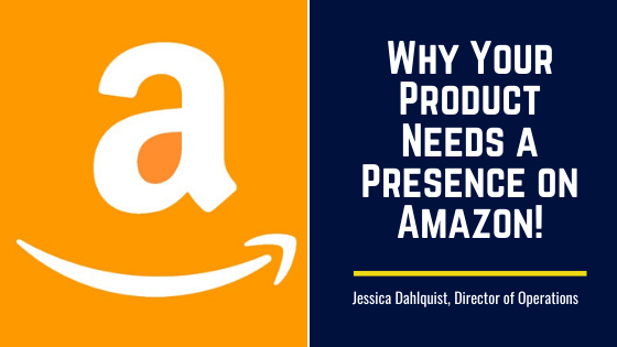 Why Your Product Needs a Presence on Amazon!