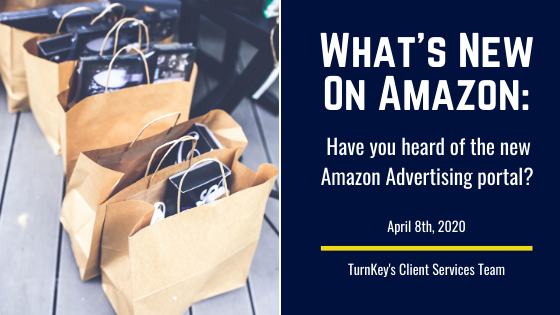 What's New on Amazon: Have you heard of the new Amazon Advertising portal?