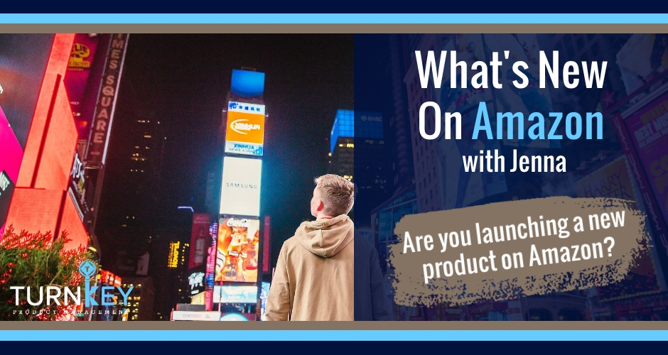 What's New on Amazon: Are you launching a new product on Amazon?