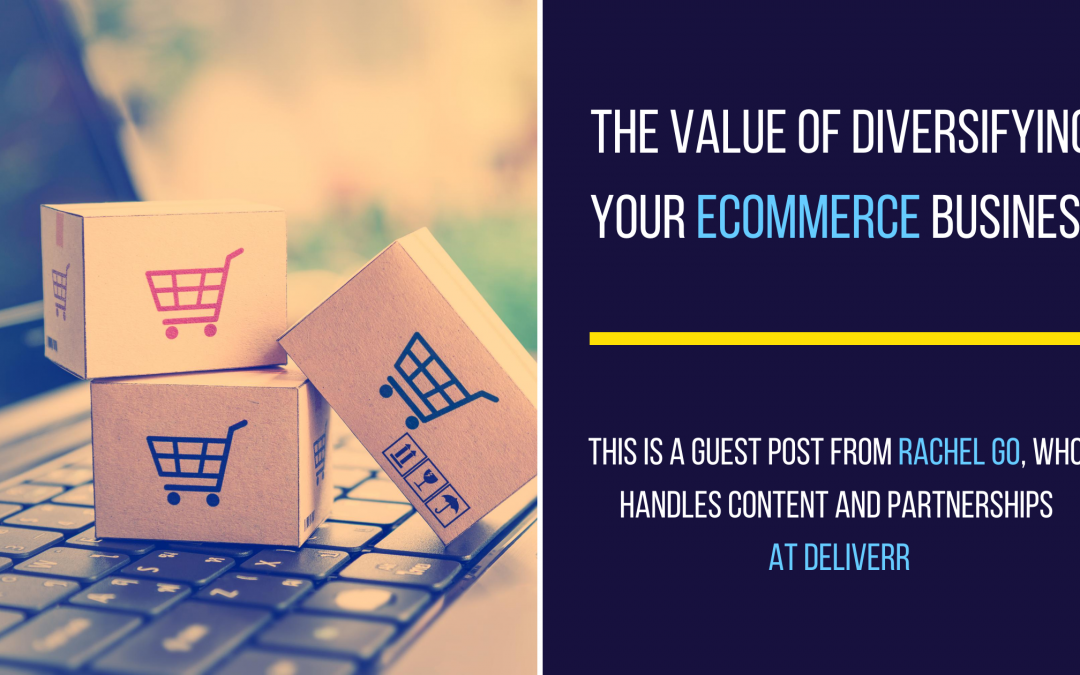 The value of diversifying your eCommerce business
