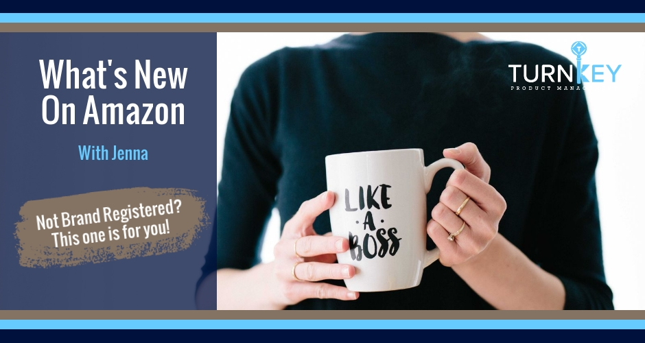What's New on Amazon: Not Brand Registered? This one is for you!