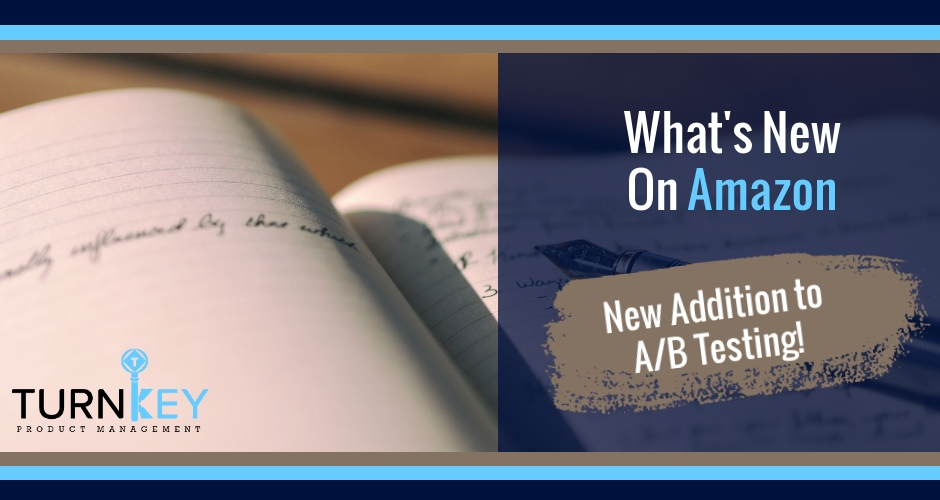 What's New on Amazon: New Addition to A/B Testing!