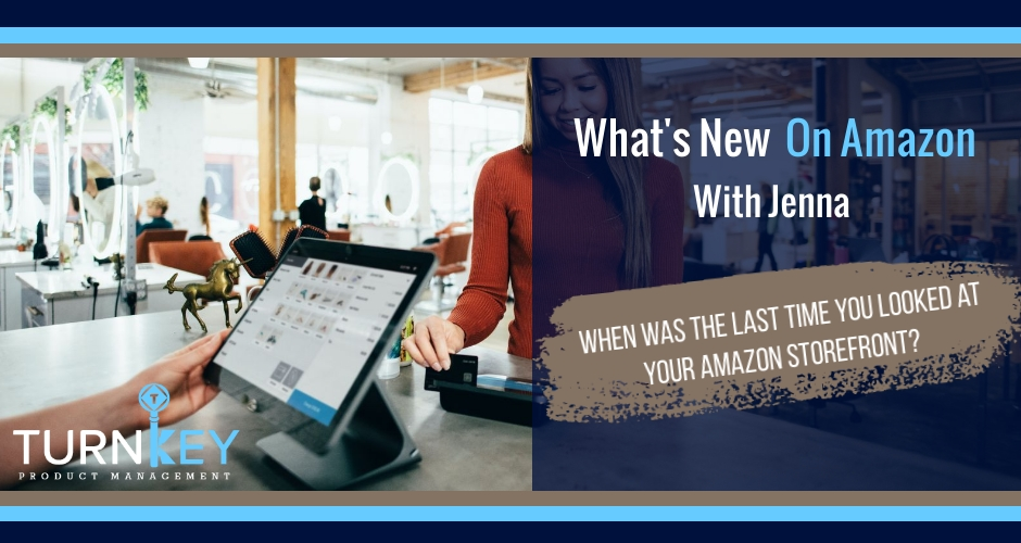 What's New on Amazon: When was the last time you looked at your Amazon Storefront?