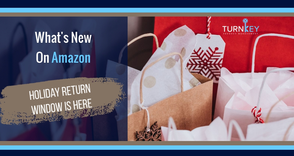 What's New on Amazon: Holiday Return Window is Here and Sooner Than You Think
